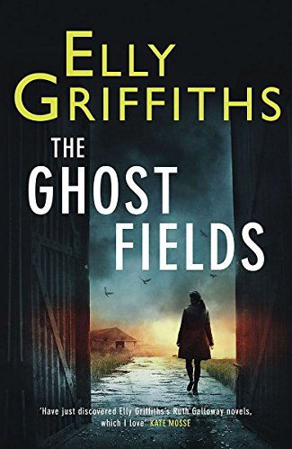 The Ghost Fields: A Ruth Galloway Investigation: Griffiths, Elly