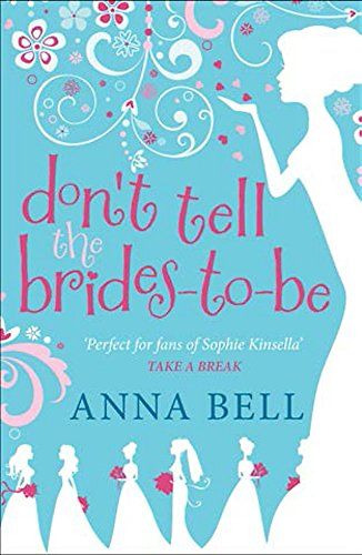 Don't Tell the Brides-to-Be: Bell, Anna