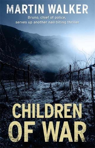 9781848664029: Children of War: A Bruno Courrèges Investigation (Bruno, Chief of Police)