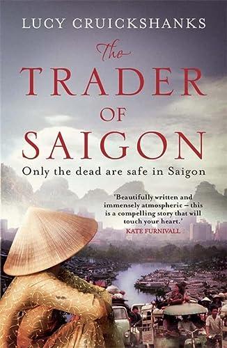 9781848664692: The Trader of Saigon