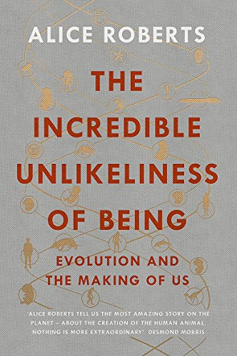 9781848664777: The Incredible Unlikeliness of Being: Evolution and the Making of Us