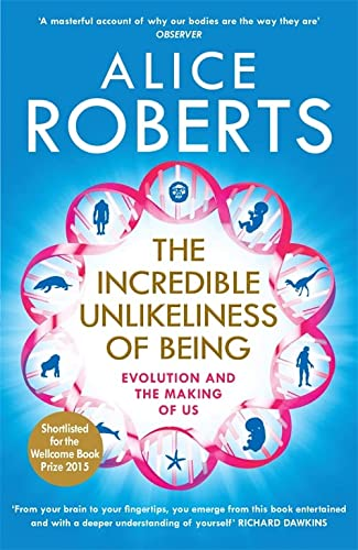 9781848664791: The Incredible Unlikeliness of Being: Evolution and the Making of Us