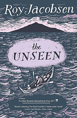 9781848666108: The Unseen: SHORTLISTED FOR THE MAN BOOKER INTERNATIONAL PRIZE 2017