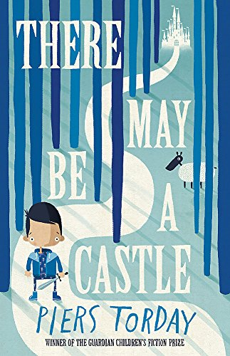 There May Be a Castle (Hardcover): Piers Torday