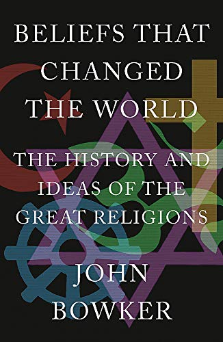 9781848669000: Beliefs that Changed the World: The History and Ideas of the Great Religions