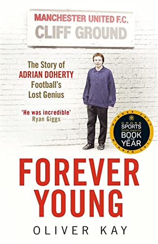 9781848669871: Forever Young: The Story of Adrian Doherty, Football's Lost Genius
