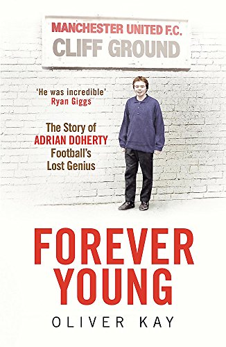 9781848669949: Forever Young: The Story of Adrian Doherty, Football's Lost Genius
