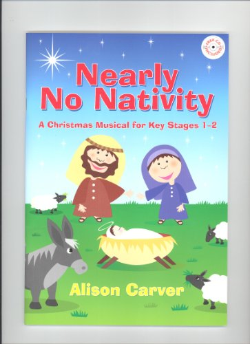 9781848670044: Nearly No Nativity - A Christmas Musical For Key Stage 1 - 2 - Book With CD