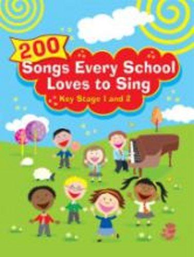 200 SONGS EVERY SCHOOL LOVES TO SING: Various