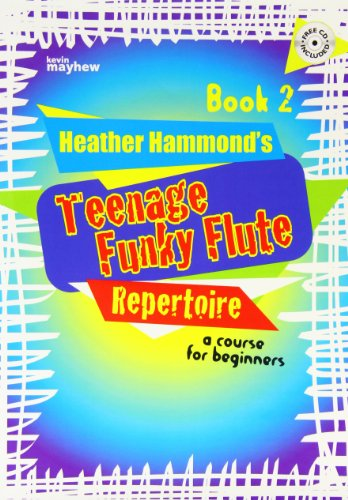TEENAGE FUNKY FLUTE 2 STUDENT REPERTOIRE: Heather Hammond