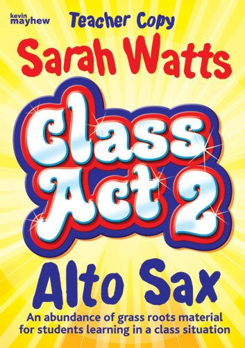 9781848672741: Class Act 2 Alto Sax- Teachers Book (Saxophone Tutor)
