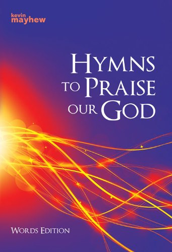 Hymns To Praise Our God Words Edition