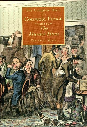 The Complete Diary of a Cotswold Parson: Murder Hunt v. 4 (Hardback): Francis Witts