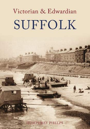 Victorian and Edwardian Suffolk (Victorian & Edwardian) (1848680295) by Humphrey Phelps