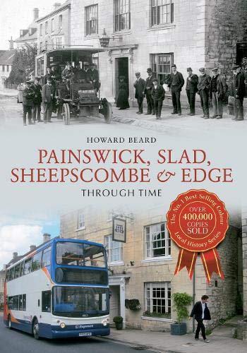 9781848680517: Painswick, Slad, Sheepscombe & Edge Through Time
