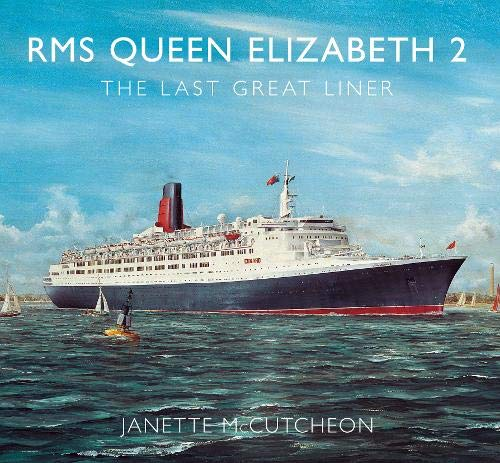 9781848680555: RMS Queen Elizabeth 2: The Last Great Liner