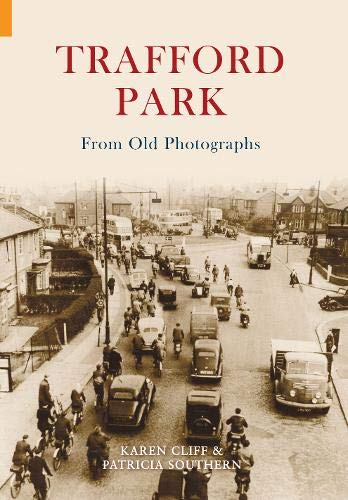 9781848680814: Trafford Park in Old Photographs (From Old Photographs)