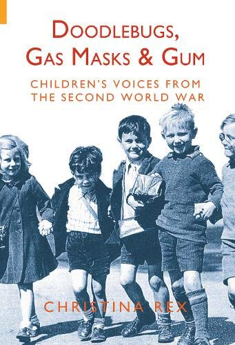 9781848680852: DOODLEBUGS, GAS MASKS AND GUM: Children's Voices from the Second World War