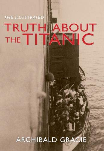 The Illustrated Truth About the Titanic: Archibald Gracie