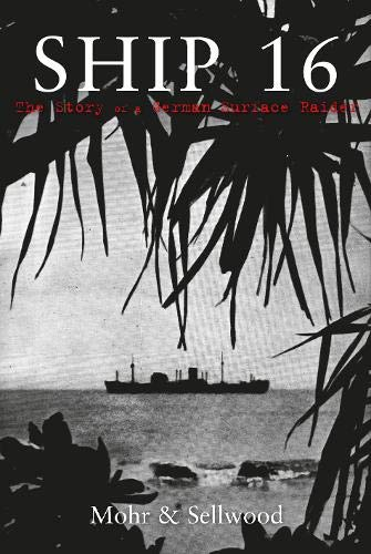 9781848681156: Ship 16: The Story of a German Surface Raider