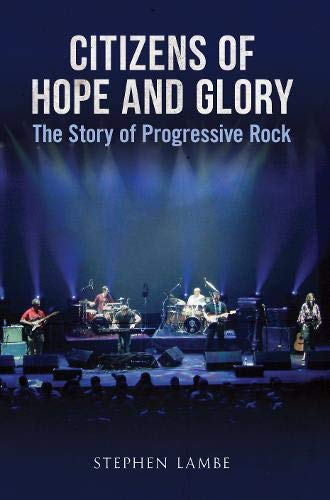 9781848681903: Citizens of Hope and Glory: The Story of Progressive Rock