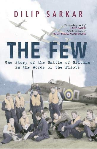 9781848682153: The Few: The Story of the Battle of Britain in the Words of the Pilots