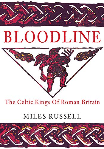 9781848682382: Bloodline: The Celtic Kings of Roman Britain