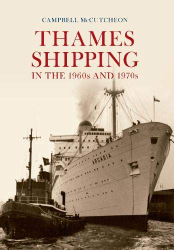 Thames Shipping in the 1960s and 1970s: McCutcheon, Campbell