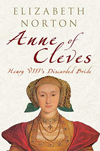 9781848683297: Anne of Cleves: Henry VIII's Discarded Bride