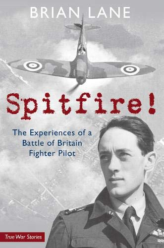 9781848683549: Spitfire!: The Experiences of a Battle of Britain Fighter Pilot
