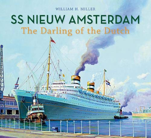 SS Nieuw Amsterdam: The Darling of the Dutch.