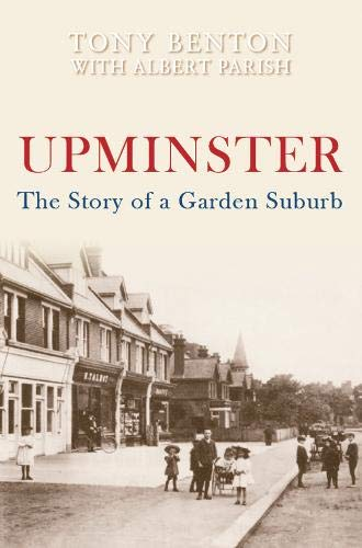 Upminster. The Story of a Garden Suburb
