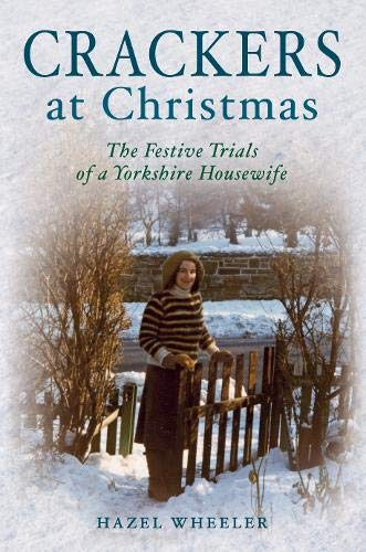 9781848684133: Crackers at Christmas: The Festive Trials of a Yorkshire Housewife