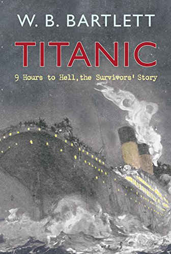 9781848684225: Titanic 9 Hours to Hell: The Survivors' Story