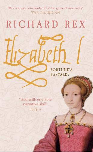 9781848684232: Elizabeth I: Fortune's Bastard?