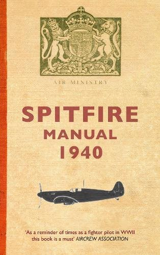 9781848684362: The Spitfire Manual 1940