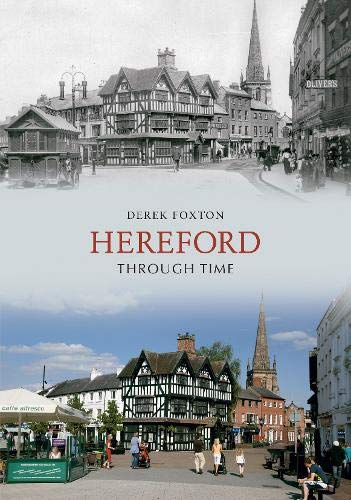 9781848684799: Hereford Through Time