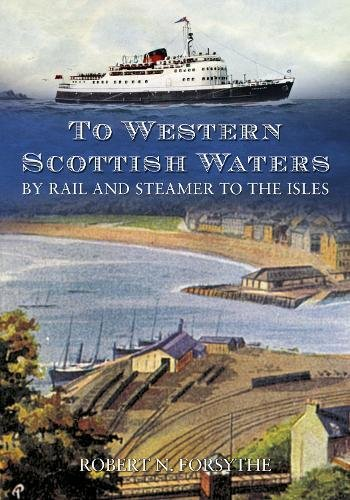 To Western Scottish Waters By Rail and Steamer to the Isles