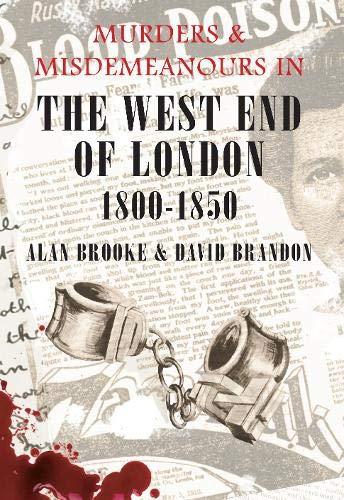 9781848685246: Murders & Misdemeanours in The West End of London 1800-1850