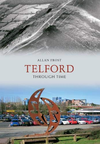 9781848685772: Telford Through Time
