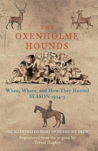 The Oxenholme Hounds: When, Where and How They Hunted, Season 1934-5.