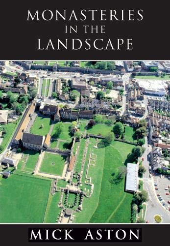 Monasteries in the Landscape (9781848686861) by Mick Aston