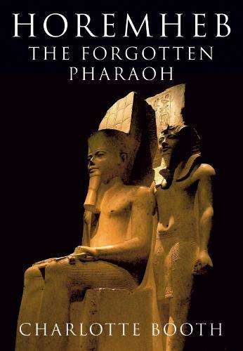 9781848686878: Horemheb: The Forgotten Pharaoh