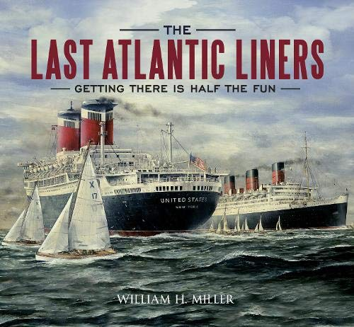 9781848686977: The Last Atlantic Liners: Getting There is Half the Fun