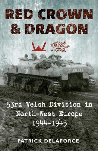 9781848688179: Red Crown and Dragon: 53rd Welsh Division in North-West Europe 1944-1945