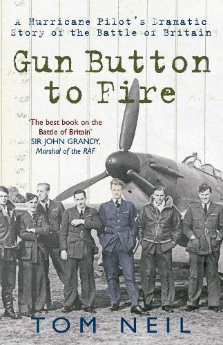 9781848688483: Gun Button to Fire a Hurricane Pilot's Dramatic Story of the Battle of Britain
