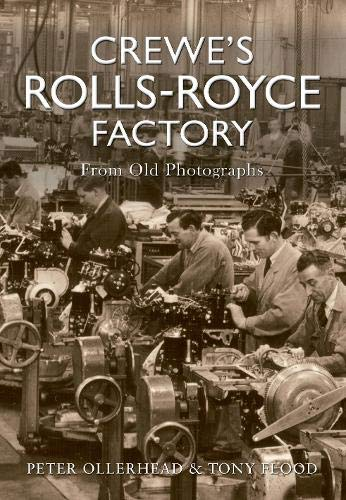 9781848688599: Crewe's Rolls Royce Factory from Old Photographs