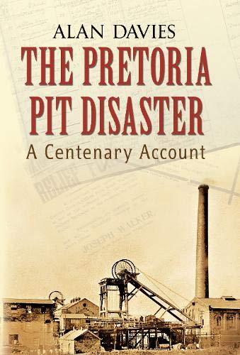 9781848689244: The Pretoria Pit Disaster: A Centenary Account