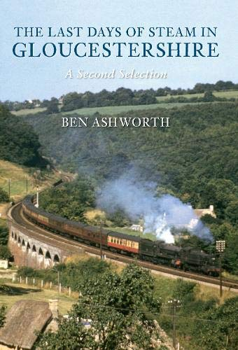 9781848689497: The Last Days of Steam in Gloucestershire A Second Selection