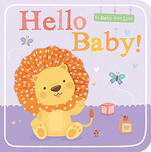 Hello Baby! (To Baby With Love): Little Tiger Press